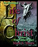 Moore, Mark H.: Chronological Life of Christ (vol. 2)