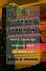 Holness, Denzil D.: The Jonah Syndrome: White Churches Running from the Inner City
