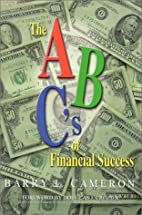 The A, B, C's of Financial Success by Barry…