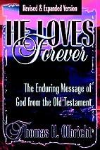 He Loves Forever by Thomas Olbricht