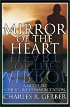 Mirror of the Heart: A Guide to Christlike…