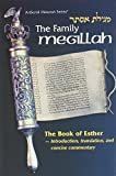 Scherman, Nosson: The Family Megillah: [Megilat Ester]  the Book of Esther  Translation and Marginal Annotations Based on the ArtScroll Megillas Esther