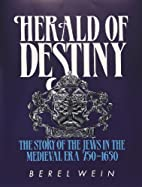 Herald of Destiny:: The Story of the Jews…