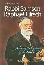 Rabbi Samson Raphael Hirsch: Architect of…