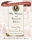 Old Farmer's Almanac Staff: Ben Franklin's Almanac of Wit, Wisdom and Practical Advice : Useful Tips and Fascinating Facts for Every Day of the Year