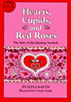Hearts, Cupids and Red Roses by Edna Barth