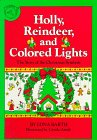 Barth, Edna: Holly, Reindeer, and Colored Lights