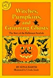 Barth, Edna: Witches, Pumpkins, and Grinning Ghosts