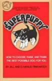 Pinkwater, Daniel Manus: Superpuppy: How to Choose, Raise, and Train the Best Possible Dog for You