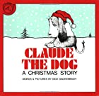 Claude the Dog: A Christmas Story by Dick…