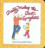 Hines, Anna Grossnickle: Daddy Makes the Best Spaghetti