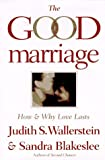 Wallerstein, Judith S.: The Good Marriage: How &amp; Why Love Lasts