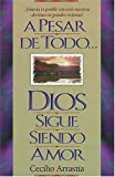 Arrastia, Cecilio: A Pesar De Todo Dios Sigue Siendo Amor/God Is Still Love