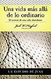 Hayford, Jack: Serie Vida en Plenitud: Una vida más allá de lo ordinario (Estudio de Juan) (Spanish Edition)