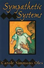 Sympathetic systems : poems by Carole Oles