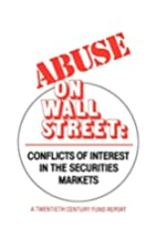 Abuse on Wall Street: Conflicts of Interest…