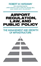 Airport Regulation, Law, and Public Policy:…