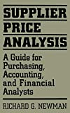 Newman, Richard: Supplier Price Analysis: A Guide for Purchasing, Accounting, and Financial Analysts
