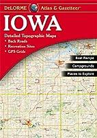 Iowa Atlas & Gazetteer by DeLorme Publishing