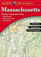 Massachusetts Atlas & Gazetteer by DeLorme…