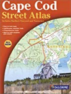 Cape Cod street atlas : includes Martha's…