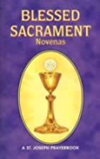 Blessed Sacrament Novenas by Lawrence G.…