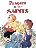 Lovasik, Lawrence G.: Prayers to the Saints