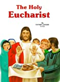 Lovasik, Lawrence G.: The Holy Eucharist