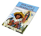 Our Lady of Guadalupe by Lawrence G. Lovasik