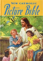 New Catholic Picture Bible; Popular Stories…