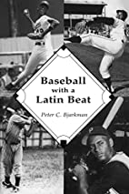 Baseball with a Latin Beat: A History of the…