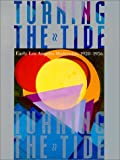 Karlstrom, Paul J.: Turning the Tide: Early Los Angeles Modernists, 1920-1956