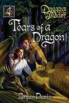 Tears of a Dragon by Bryan Davis