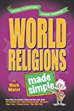 Water, Mark: World Religions Made Simple (Made Simple Series)