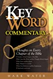 Water, Mark: Key Word Commentary: Thoughts on Every Chapter of the Bible