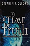 Olford, Stephen F.: A Time for Truth: A Study of Ecclesiastes 3: 1-8