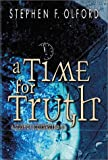 Olford, Stephen F.: A Time for Truth
