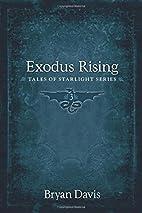 Exodus Rising (Tales of Starlight) by Bryan…