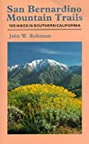Robinson, John W.: San Bernardino Mountain Trails: 100 Wilderness Hikes in Southern California
