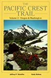 Schaffer, Jeffrey P.: Pacific Crest Trail:Oregon And Washington: From The California Border To The Canadian Border