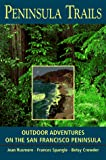Rusmore, Jean: Peninsula Trails: Outdoor Adventures on the San Francisco Peninsula