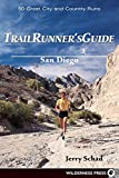 Schad, Jerry: Trail Runner's Guide to San Diego: 50 Great City and Country Runs