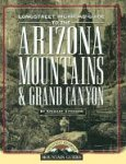 Wilderness Press: Longstreet Highroad Guide to the Arizona Mountains &amp; Grand Canyon