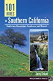 Schad, Jerry: 101 Hikes in Southern California: Exploring Mountains, Seashore and Desert