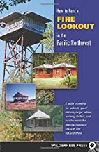 How to Rent a Fire Lookout in the Pacific…