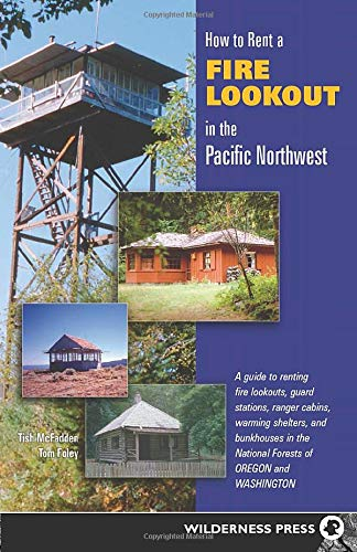 how-to-rent-a-fire-lookout-in-the-pacific-northwest