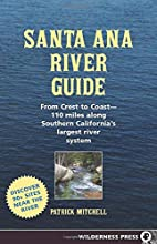 Santa Ana River guide: From crest to coast…