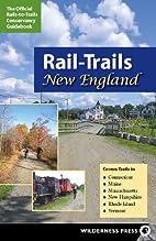 Rail-Trails New England: Connecticut, Maine,…