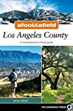Schad, Jerry: Afoot & Afield Los Angeles County: A Comprehensive Hiking Guide (Afoot and Afield)