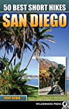 Schad, Jerry: 50 Best Short Hikes San Diego